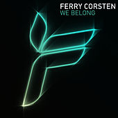 Play & Download We Belong by Ferry Corsten | Napster