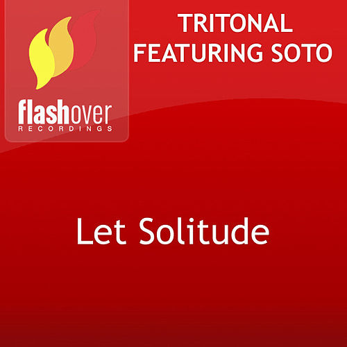 Play & Download Let Solitude by Tritonal | Napster