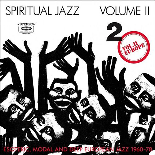 Play & Download Spiritual Jazz 2: Europe by Various Artists | Napster