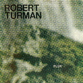 Play & Download Flux by Robert Turman | Napster
