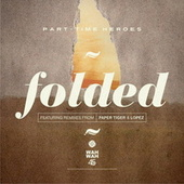 Play & Download Folded by Part Time Heroes | Napster
