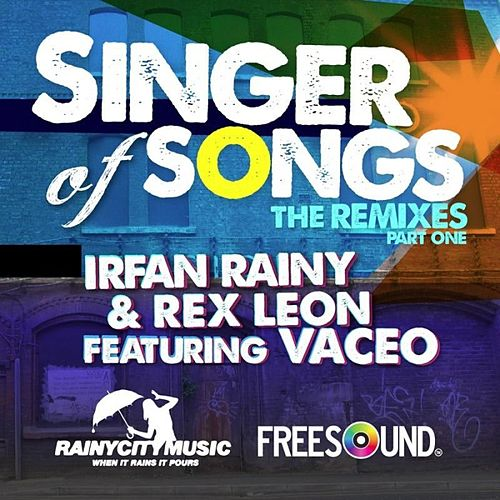 Play & Download Singer Of Songs (Remixes Part One) by Irfan Rainy | Napster