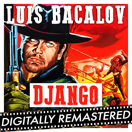 Play & Download Django by Luis Bacalov | Napster