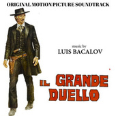 Play & Download Il grande duello by Luis Bacalov | Napster