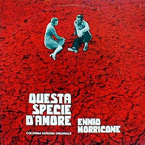 Questa specie d'amore by Ennio Morricone