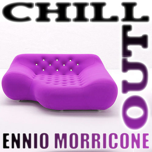 Chill Out by Ennio Morricone