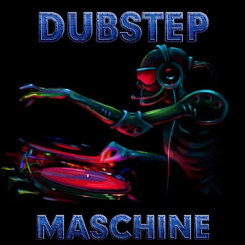 Play & Download Dubstep Maschine by Dubstep | Napster
