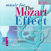 Play & Download Music for the Mozart Effect: Volume 1, Strengthen the Mind by Various Artists | Napster