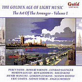 Play & Download The Golden Age of Light Music: The Art Of The Arranger - Vol. 1 by Various Artists | Napster
