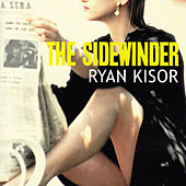 Play & Download The Sidewinder by Ryan Kisor | Napster