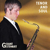 Tenor and Soul by Grant Stewart