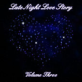 Late Night Love Story (Volume Three) by Romantic Sax