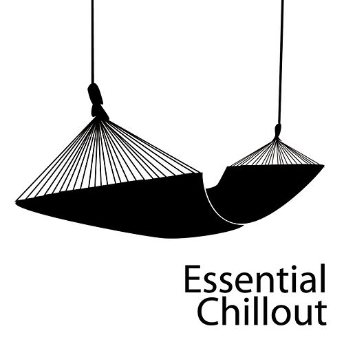 Play & Download Essential Chillout by Various Artists | Napster