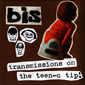 Transmissions On the Teen-C Tip! - EP by Bis