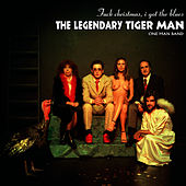 F*** Christmas, I Got the Blues by The Legendary Tigerman