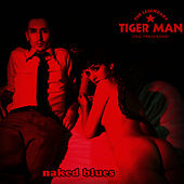 Naked Blues by The Legendary Tigerman