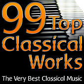 Play & Download 100 Of The Best Classical Music Works (Piano Classics) by Music Classics | Napster