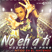 No Eh a Ti - Single by Mozart La Para