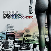 Play & Download Patologias Del Invisible Incomodo by Bocafloja | Napster