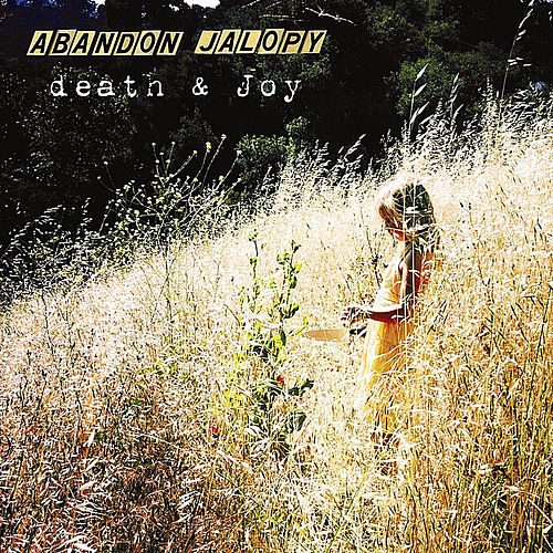 Death & Joy by Abandon Jalopy