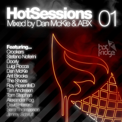 Play & Download Hotsessions 01 - Mixed By Dan Mckie and Abx by Various Artists | Napster
