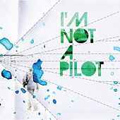 I'm Not a Pilot EP by I'm Not a Pilot