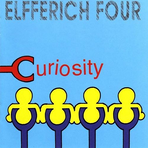 Play & Download Curiosity by Elfferich Four | Napster