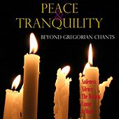 Play & Download Peace & Tranquility Beyond Gregorian Chants by Various Artists | Napster