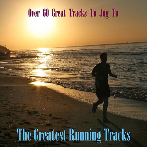 Play & Download Greatest Running Tracks by Various Artists | Napster