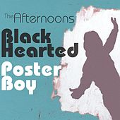 Play & Download Black-Hearted Poster Boy by The Afternoons | Napster