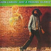 Just A Passing Glance by Don Carlos
