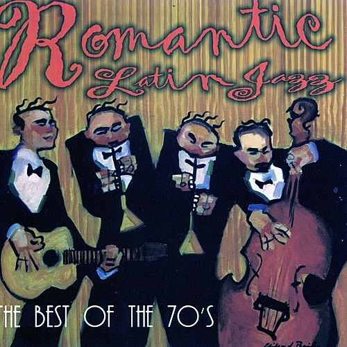 Play & Download Romantic Latin Jazz - The Best of the 70's by Various Artists | Napster