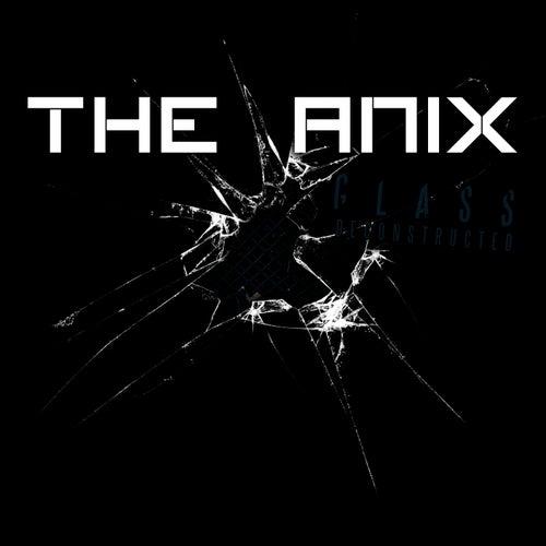 Glass Deconstructed de The Anix