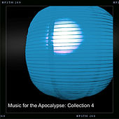 Music for the Apocalypse: Collection 4 by Various Artists
