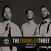 Play & Download Moving On by The Troubled Three | Napster