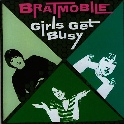 Play & Download Girls Get Busy by Bratmobile | Napster
