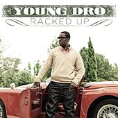 Play & Download Racked Up by Young Dro | Napster
