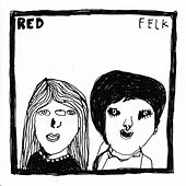 Play & Download Felk by Red | Napster