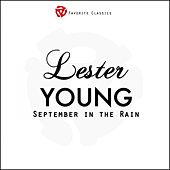 Play & Download September in the Rain by Lester Young | Napster