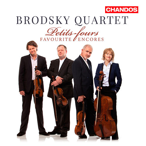 Petits-fours: Favourite Encores by Brodsky Quartet