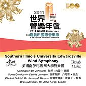Play & Download WASBE Conference 2011 and 20th Chiayi City International Band Festival - Southern Illinois University Edwardsville Wind Symphony by Various Artists | Napster