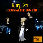 Play & Download Great Classical Masters (1951-1961) by George Szell | Napster