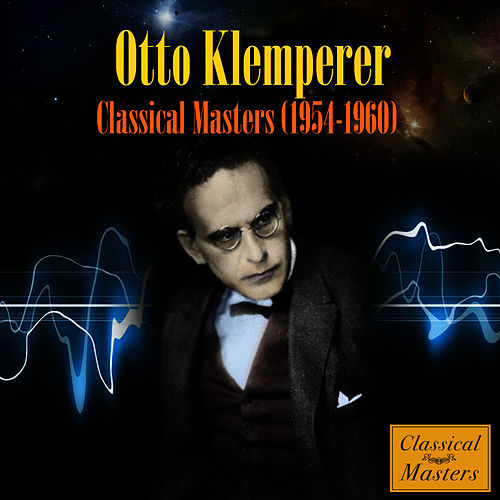 Classical Masters (1954-1960) by Otto Klemperer