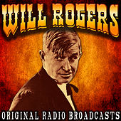 Play & Download Original Radio Broadcasts by Will Rogers | Napster