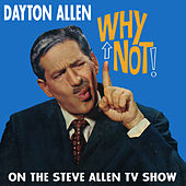 Why Not! On the Steve Allen Show by Dayton Allen