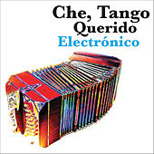 Play & Download Che, Tango Querido - Electrónico by Various Artists | Napster