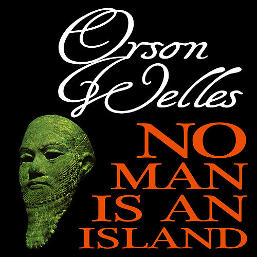 Play & Download No Man Is an Island by Orson Welles | Napster