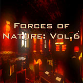 Forces of Nature: Vol. 6 by Various Artists