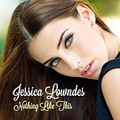 Nothing Like This EP by Jessica Lowndes