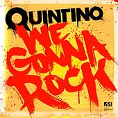Play & Download We Gonna Rock - Single by Quintino | Napster